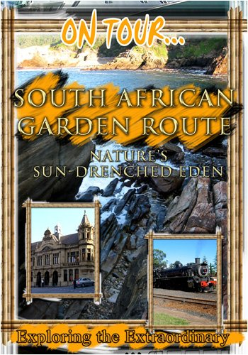 On Tour...  SOUTH AFRICAN GARDEN ROUTE Nature's Sun-Drenched Eden