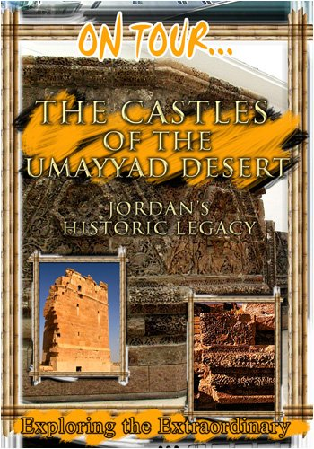 On Tour...  THE CASTLES OF THE UMAYYAD DESERT Jordan's Historic Legacy