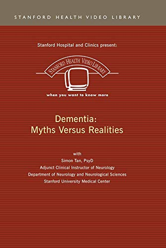 Dementia: Myths Versus Realities