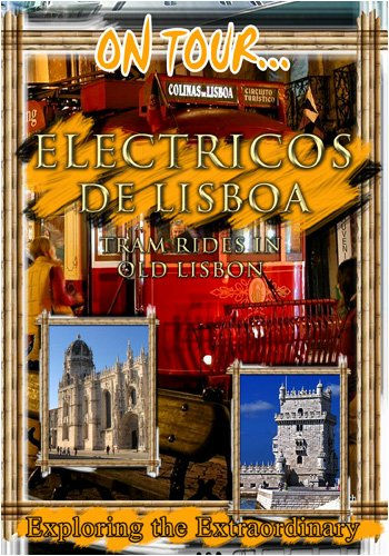 On Tour...  ELECTRICOS DE LISBOA Tram Rides In Old Lisbon