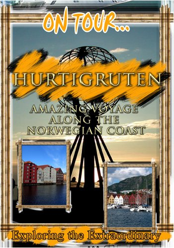On Tour...  HURTIGRUTEN Amazing Voyage Along The Norwegian Coast