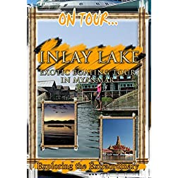 On Tour...  INLAY LAKE Exotic Boating Tour In Myanmar