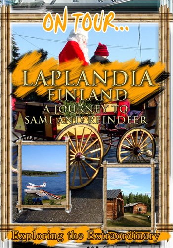On Tour...  LAPLANDIA A Journey To Sami And Reindeer