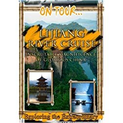On Tour...  LIJIANG RIVER CRUISE Inscrutable Magnificence Of Glorious China