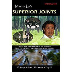 Master Lu's Superior Joints (Part 2 of the Lift Up Series)