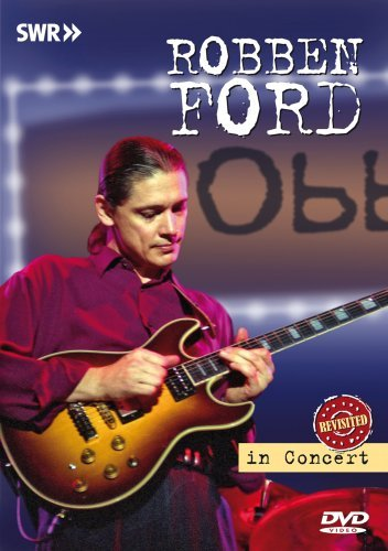 Robben Ford: In Concert - Obhe Filter Revisited