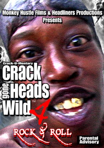 Crackheads Gone Wild: Rock and Roll