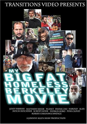 My Big Fat Homeless Berkeley Movie