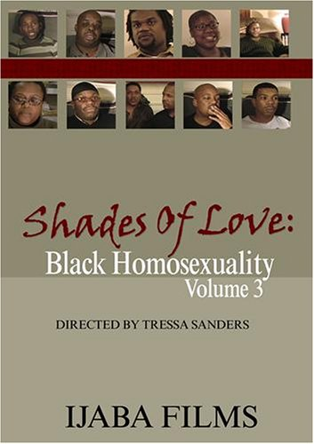 Shades Of Love: Black Homosexuality Volume 3