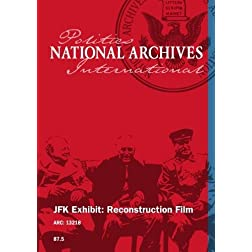 JFK EXHIBIT: RECONSTRUCTION FILM