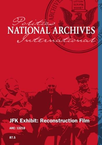 JFK EXHIBIT: RECONSTRUCTION FILM