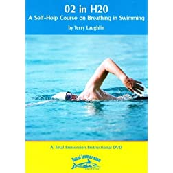 02 in H20 - A Self Help Course on Breathing in Swimming - A Total Immersion Instructional DVD