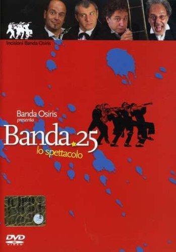 Banda 25 Lo Spettacolo