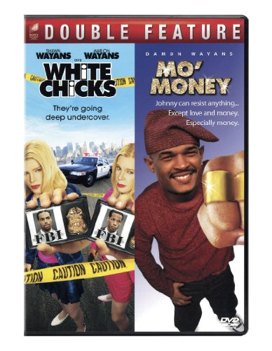 White Chicks/Mo' Money