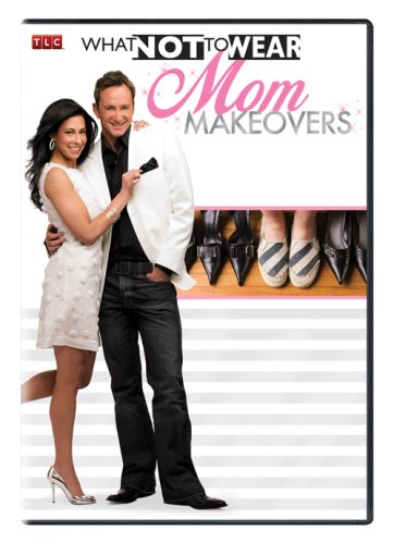 What Not To Wear: Mom Makeovers