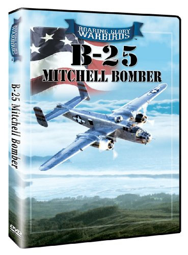Roaring Glory Warbirds: B-25 Mitchell Bomber