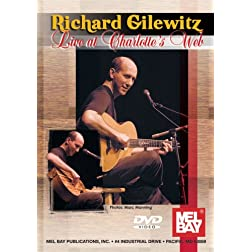 Mel Bay presents Richard Gilewitz, Live at Charlotte's Web