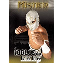 Mistico: Idolos de La Lucha Libre