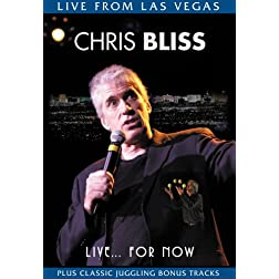 Chris Bliss: Live...for Now