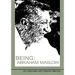Being: Abraham Maslow - An Interview with Warren Bennis