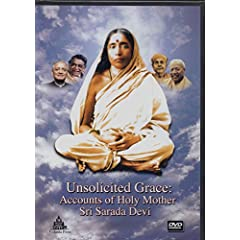 Unsolicited Grace: Accounts of Holy Mother Sri Sarada Devi