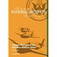 COMBAT PSYCHIATRY - THE BATTALION MEDICAL OFFICER