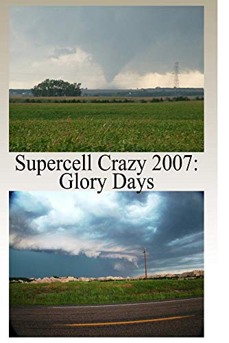 Supercell Crazy 2007: Glory Days