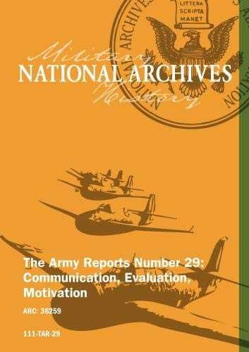 THE ARMY REPORTS NUMBER 29: COMMUNICATION, EVALUATION, MOTIVATION