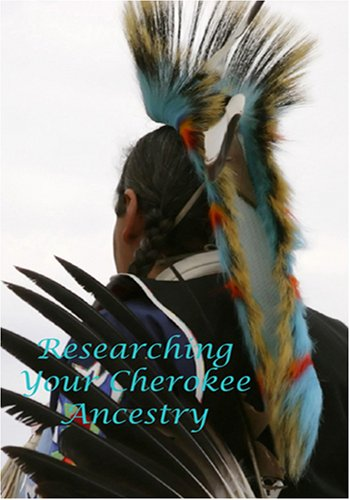 Researching Your Cherokee Ancestry