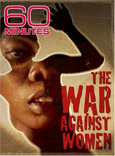 60 Minutes - The War Against Women (January 13, 2008)