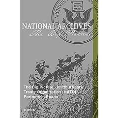 The Big Picture - North Atlantic Treaty Organization (NATO) -- Partners in Peace