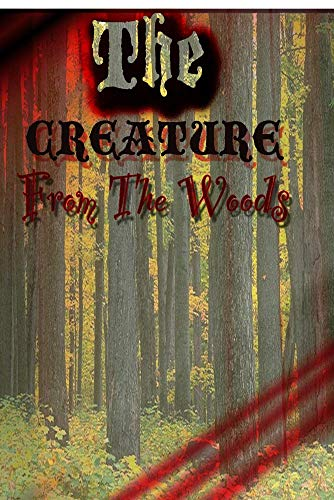 The Creature From The Woods