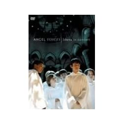 Angel Voices:Libera in Concert