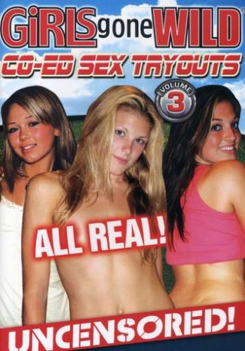 Girls Gone Wild: Co-Ed Sex Tryouts Vol 3