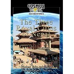 Cosmos Global Documentaries THE THREE ROYAL CITIES OF NEPAL