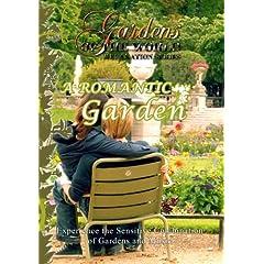 Gardens of the World  A ROMANTIC GARDEN