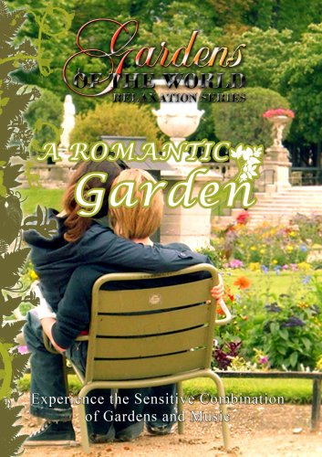 Gardens of the World  A ROMANTIC GARDEN