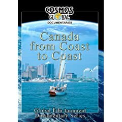Cosmos Global Documentaries  Canada FROM COAST TO COAST