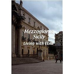 Mezzogiorno  Sicily: Living with Etna