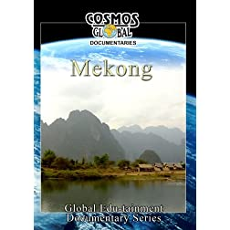 Cosmos Global Documentaries  MEKONG The Three Ancient Kingdoms Of Cambodia, Thailand & Vietnam