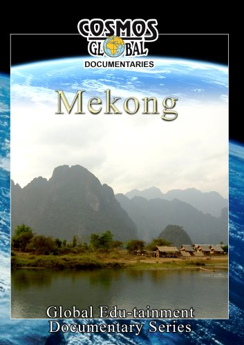 Cosmos Global Documentaries  MEKONG The Three Ancient Kingdoms Of Cambodia, Thailand & Vietnam