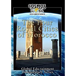 Cosmos Global Documentaries  MOROCCO The Four Royal Cities