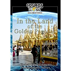 Cosmos Global Documentaries IN THE LAND OF GOLDEN PAGODAS