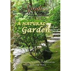 Gardens of the World  A NATURAL GARDEN