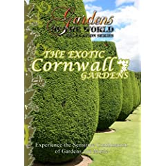 Gardens of the World  THE EXOTIC GARDENS OF CORNWALL