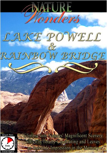 Nature Wonders  LAKE POWELL & RAINBOW BRIDGE U.S.A.