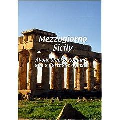Mezzogiorno  Sicily: About Greeks, Romans and a Carthage General
