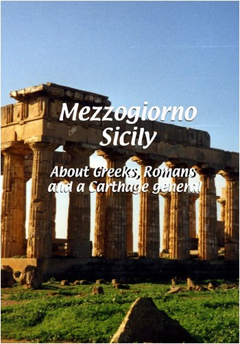 Mezzogiorno  Sicily: About Greeks, Romans and a Carthage General