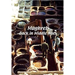Maghreb  Maghreb: Back in Middle Ages