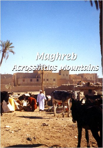 Maghreb: Across Atlas Mountains
